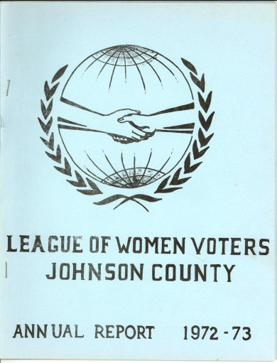 Annual report from the organization's first year as a county-wide entity, c. 1972. Prior to that year, the organization was named the League of Women Voters of Shawnee Mission.