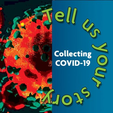 Collecting COVID-19 Initiative graphic, launched to help the Museum reflect the pandemic for future generations.